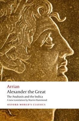 Alexander the Great By Arrian/ Hammond, Martin (TRN)/ Atkinson, John (INT)
