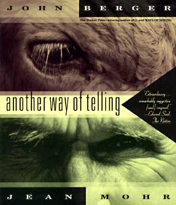 Another Way of Telling By Berger, John/ Mohr, Jean