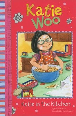Katie in the Kitchen By Manushkin, Fran/ Lyon, Tammie (ILT)